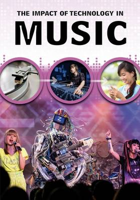 Anniss, Matthew - The Impact of Technology in Music (Middle School Nonfiction: The Impact of Technology) - 9781406298741 - V9781406298741