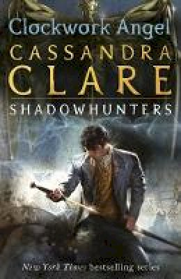 Clare, Cassandra - The Infernal Devices 1: Clockwork Angel - 9781406330342 - V9781406330342