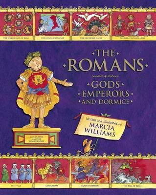 Williams, Marcia - The Romans: Gods, Emperors and Dormice - 9781406354553 - V9781406354553