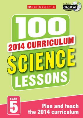 Riley, Peter; Hollin, Paul; Cogill, Julie - 100 Science Lessons: Year 5 - 9781407127699 - V9781407127699