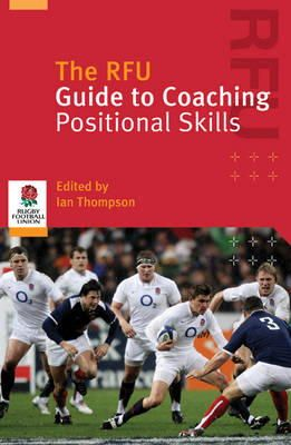 Gary (ed) Townsend - Rfu Guide to Coaching Positional Skills - 9781408100486 - V9781408100486