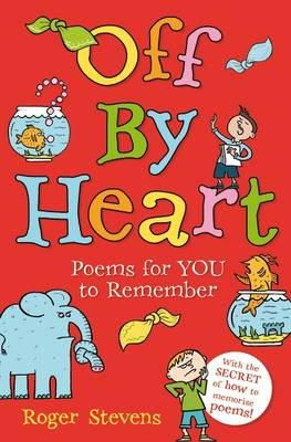 Stevens, Roger - Off by Heart: Poems for Children to Learn and Remember - 9781408192948 - V9781408192948