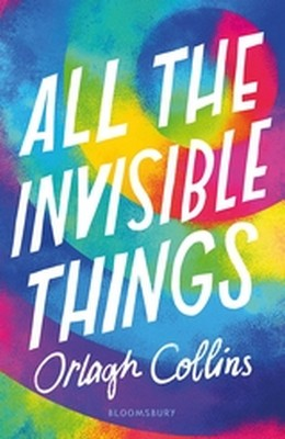 Collins, Orlagh - All the Invisible Things - 9781408888339 - V9781408888339