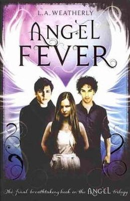 Weatherly, L.A. - Angel Fever (Angel Trilogy) - 9781409522393 - V9781409522393