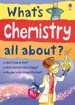 Alex Frith, Lisa Gillespie - What's Chemistry All About? - 9781409547075 - V9781409547075