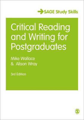 Wallace, Mike, Wray, Alison - Critical Reading and Writing for Postgraduates (SAGE Study Skills Series) - 9781412961813 - V9781412961813