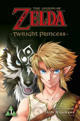 Himekawa, Akira - The Legend of Zelda: Twilight Princess, Vol. 1 - 9781421593470 - V9781421593470