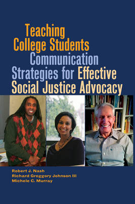 Nash, Robert J., Murray, Michele C., Johnson III, Richard Greggory - Teaching College Students Communication Strategies for Effective Social Justice Advocacy (Black Studies and Critical Thinking) - 9781433114366 - V9781433114366