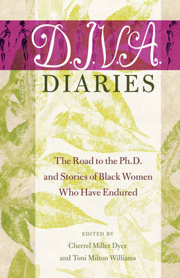 - D.I.V.A. Diaries: The Road to the Ph.D. and Stories of Black Women Who Have Endured (Black Studies and Critical Thinking) - 9781433123849 - V9781433123849