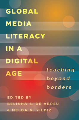 - Global Media Literacy in a Digital Age: Teaching Beyond Borders (Minding the Media) - 9781433128455 - V9781433128455
