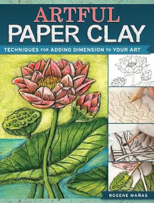 Manas, Rogene - Artful Paper Clay: Techniques for Adding Dimension to Your Art - 9781440341304 - V9781440341304