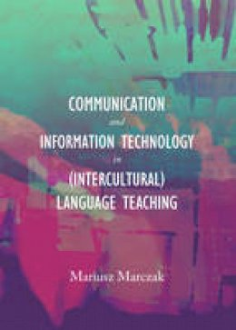 Mariusz Marczak - Communication and Information Technology in (Intercultural) Language Teaching - 9781443851435 - V9781443851435