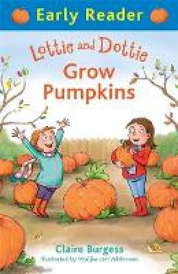 Burgess, Claire - Lottie and Dottie Grow Pumpkins (Early Reader) - 9781444014716 - KTG0016628