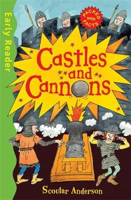 Anderson, Scoular - Castles and Cannons (Early Reader Non-Fiction) - 9781444015645 - V9781444015645