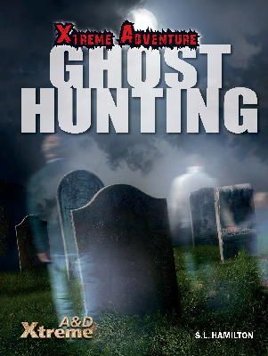 Hamilton, S. L. - Ghost Hunting (Edge: Xtreme Adventure) - 9781445140414 - V9781445140414
