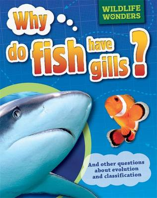 Jacobs, Pat - Why Do Fish Have Gills? (WIldlife Wonders) - 9781445150895 - V9781445150895