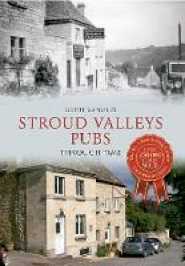 Sandles, Geoff - Stroud Valley Pubs Through Time - 9781445604008 - V9781445604008