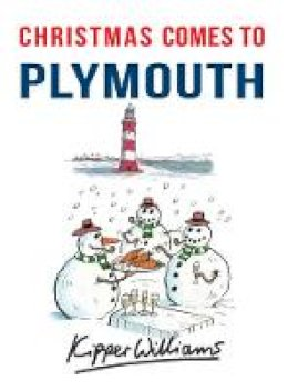 Williams, Kipper - Christmas Comes to Plymouth - 9781445666983 - V9781445666983