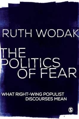 Wodak, Ruth - The Politics of Fear: What Right-Wing Populist Discourses Mean - 9781446247006 - V9781446247006