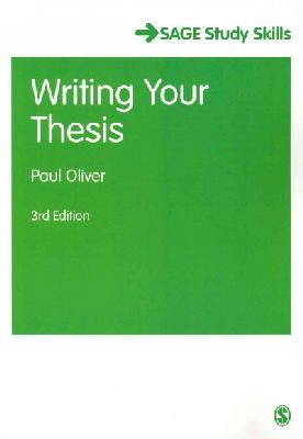 Oliver, Paul - Writing Your Thesis (SAGE Study Skills Series) - 9781446267851 - V9781446267851