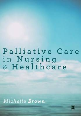 Brown, Brown Michelle - Palliative Care in Nursing and Healthcare - 9781446295694 - V9781446295694