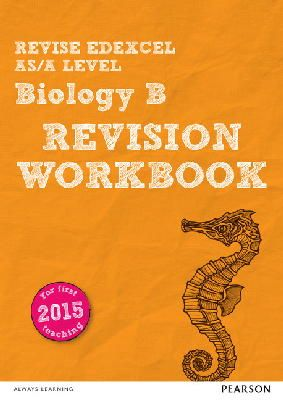 Skinner, Ann - REVISE Edexcel AS/A Level Biology B Revision Workbook: For the 2015 Qualifications (REVISE Edexcel GCE Science 2015) - 9781447989936 - V9781447989936