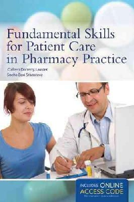 Lauster, Colleen Doherty, Srivastava, Sneha Baxi - Fundamental Skills For Patient Care In Pharmacy Practice - 9781449652722 - V9781449652722