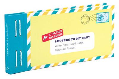 Lea Redmond - Letters to My Baby: Write Now. Read Later. Treasure Forever. - 9781452132952 - V9781452132952