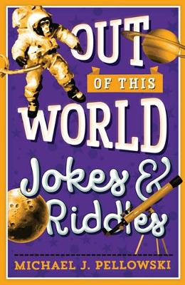 Pellowski, Michael J. - Out of This World Jokes & Riddles - 9781454922575 - V9781454922575