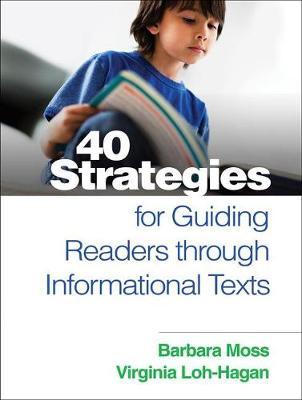 Moss PhD, Barbara, Loh-Hagan EdD, Virginia - 40 Strategies for Guiding Readers through Informational Texts - 9781462526093 - V9781462526093