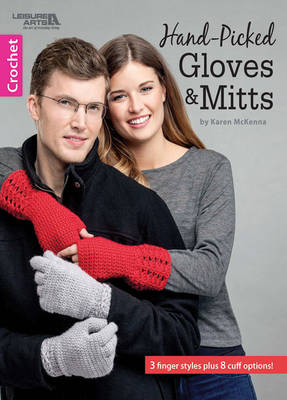 Karen McKenna - Hand-Picked Gloves & Mitts | Leisure Arts (6637) - 9781464742903 - V9781464742903