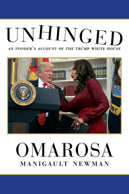 Manigault Newman, Omarosa - Unhinged: An Insider's Account of the Trump White House - 9781471180439 - 9781471180439