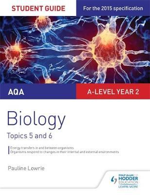 Lowrie, Pauline - AQA A-Level Biology Student Guide 3: Topics 5 and 6 - 9781471856693 - V9781471856693