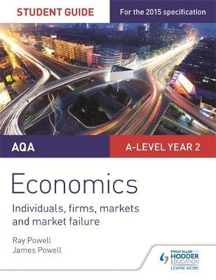 Powell, Ray, Powell, James - AQA A-Level Economics Student Guide 3: Individuals, Firms, Markets and Market Failure - 9781471856761 - V9781471856761