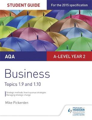 Pickerden, Mike - AQA A-Level Business Student Guide 4: Topics 1.9-1.10: Student guide 4 - 9781471856914 - V9781471856914