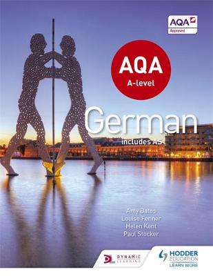 Kent, Helen, Stocker, Paul, Bates, Amy, Fenner, Louise - AQA A-Level German (Includes AS) - 9781471858024 - V9781471858024