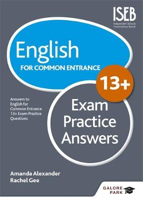 Alexander, Amanda, Gee, Rachel - English for Common Entrance at 13+ Exam Practice Answers - 9781471868993 - V9781471868993