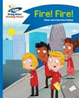 Guillain, Adam, Guillain, Charlotte - Reading Planet - Fire! Fire! - Blue: Comet Street Kids (Rising Stars Reading Planet) - 9781471878565 - V9781471878565