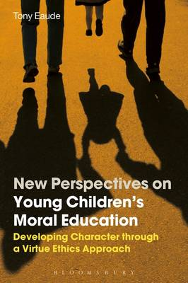 Eaude, Tony - New Perspectives on Young Children's Moral Education - 9781472596468 - V9781472596468