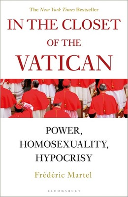 Martel, Frederic - In the Closet of the Vatican: Power, Homosexuality, Hypocrisy - 9781472966148 - V9781472966148