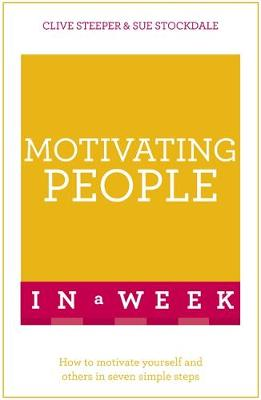 Steeper, Clive, Stockdale, Sue - Motivating People In A Week - 9781473608030 - V9781473608030