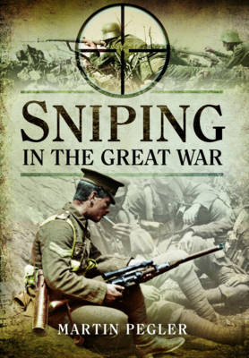Pegler, Martin - Sniping in the Great War - 9781473899018 - V9781473899018