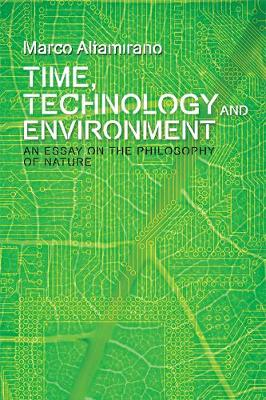 Time Technology And Environment An Essay On The Philosophy Of  Time Technology And Environment An Essay On The Philosophy Of Nature  Plateaus New Directions In Deleuze Studies