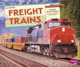 Clapper, Nikki Bruno - Freight Trains (Pebble Plus: All Aboard!) - 9781474701815 - V9781474701815