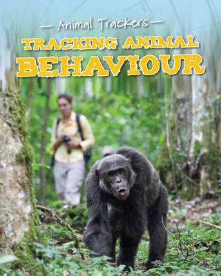 Jackson, Tom - Tracking Animal Behaviour (Fact Finders: Animal Trackers) - 9781474702416 - V9781474702416