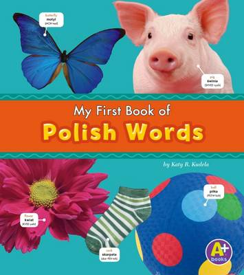 Kudela, Katy R. - Polish Words (A+ Books: Bilingual Picture Dictionaries) (Multilingual Edition) - 9781474706957 - V9781474706957