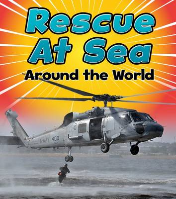 Staniford, Linda - Rescue at Sea Around the World (Read and Learn: To the Rescue!) - 9781474715256 - V9781474715256