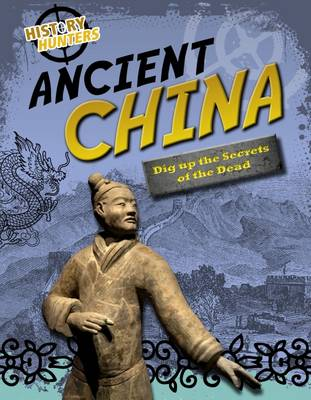Spilsbury, Louise - Ancient China (Edge Books: History Hunters) - 9781474726825 - V9781474726825