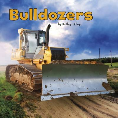 Vonne, Mira, Clay, Kathryn - Bulldozers (Little Pebble: Construction Vehicles at Work) - 9781474727198 - V9781474727198