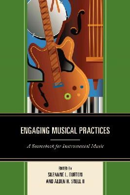 - Engaging Musical Practices: A Sourcebook for Instrumental Music - 9781475804324 - V9781475804324